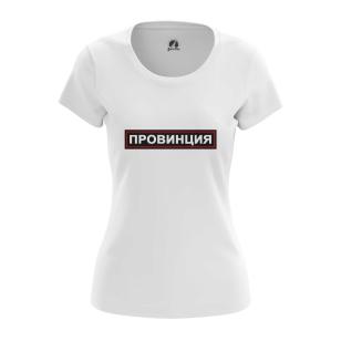 Женская Футболка Провинция - купить в teestore