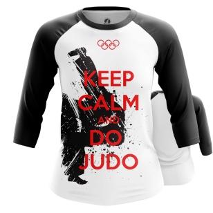Женский Реглан 3/4 Keep calm and do judo - купить в teestore