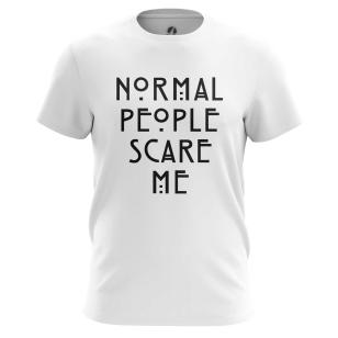Футболка Normal people scare me - купить в teestore. Доставка по РФ
