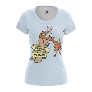 Женская футболка Drinking Problem  купить
