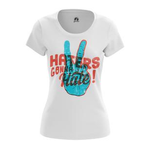 Женская Футболка Haters gonna hate - купить в teestore