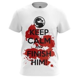 Футболка Keep calm and finish him - купить в teestore. Доставка по РФ
