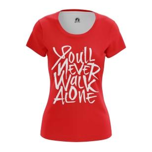 Женская Футболка Liverpool - You'll Never Walk Alone - купить в teestore